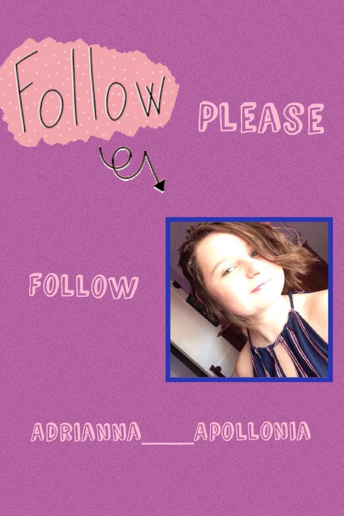 Please Follow Adrianna__Apollonia