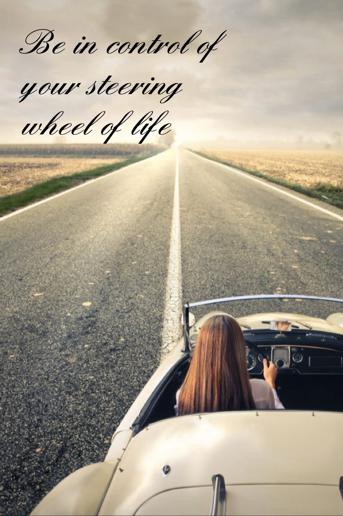 Just remember as long as you hold your steering wheel you are in control of who you are ✌🏻💗