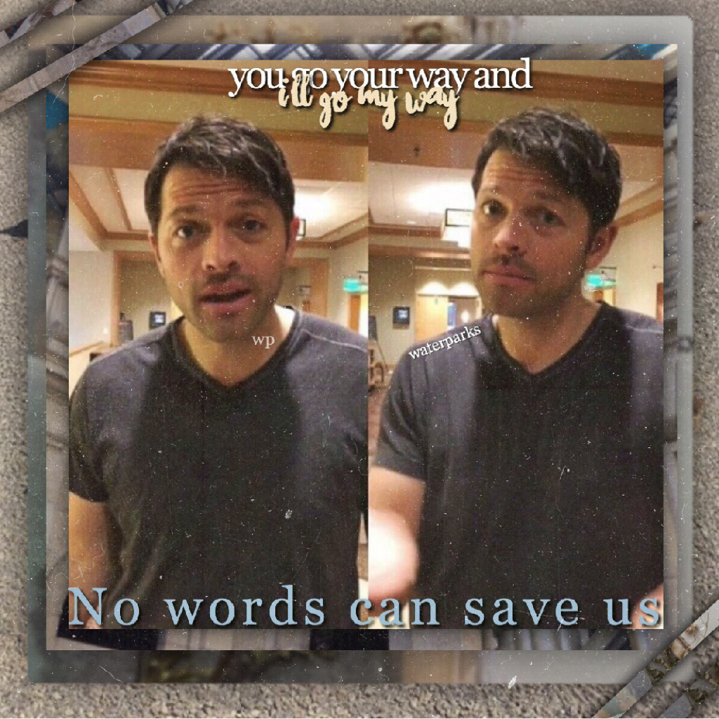 ♡*:.。. .。.:*・゜゚・*Oh I'm not dead lol:)Here's an edit of misha being cute as always.song:goodbye kiss by Lana del Rey:))))))How was your day?