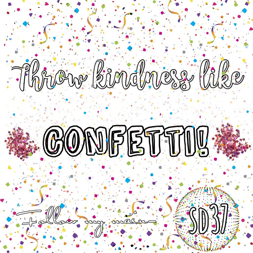 throw kindness like confetti! 🎉🎉 comment if you need to be followed by this account and we'll follow you asap! 👍🏻
