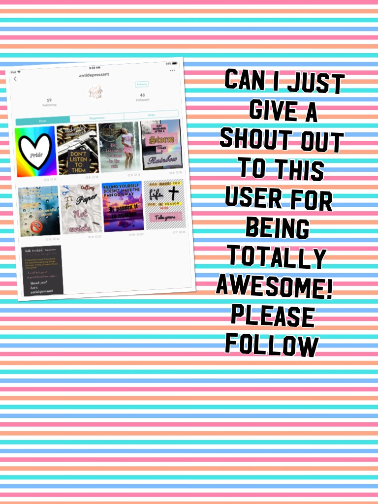 Can I just give a shout out to this user for being totally awesome! Please follow