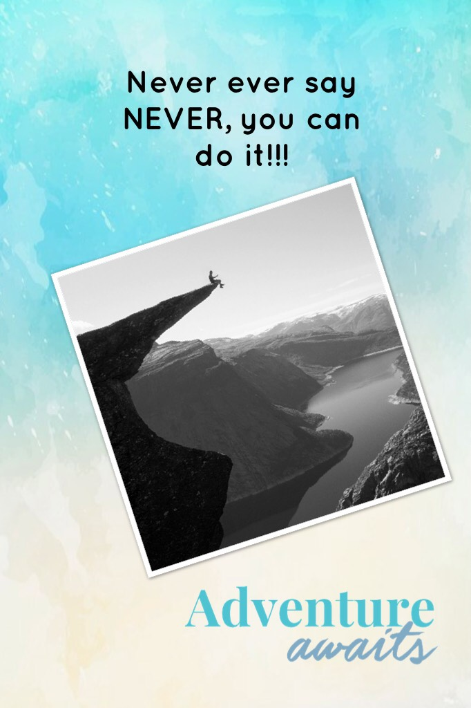 Never ever say NEVER, you can do it!!! Tap! Comment the most daring you have done in your life!😍😍😍