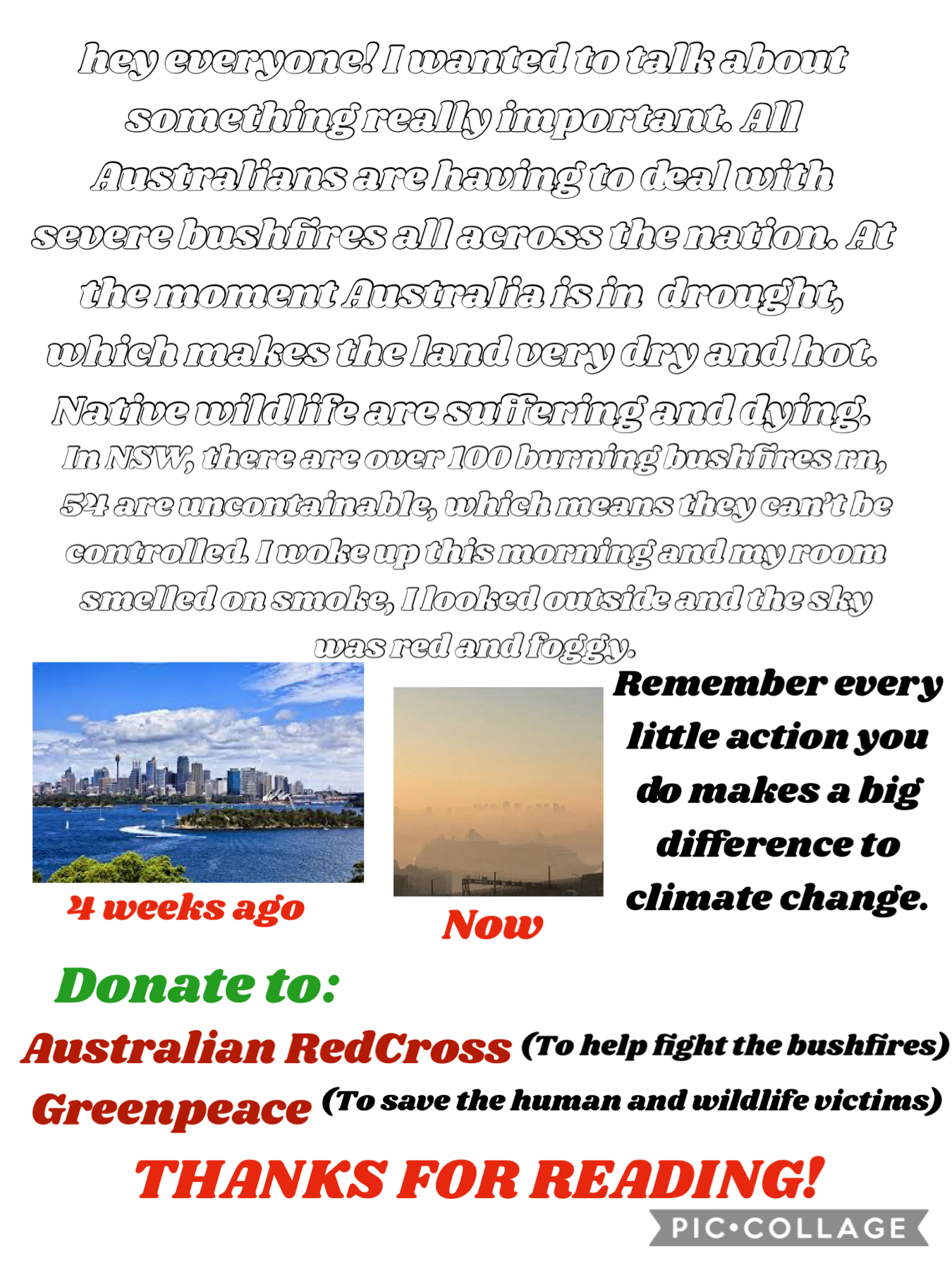 We should all start caring about climate change. It's made a huge impact on Australia. Thanks so much for reading tho! Donate to: Australian RedCross and Greenpeace 💚💚❤️❤️