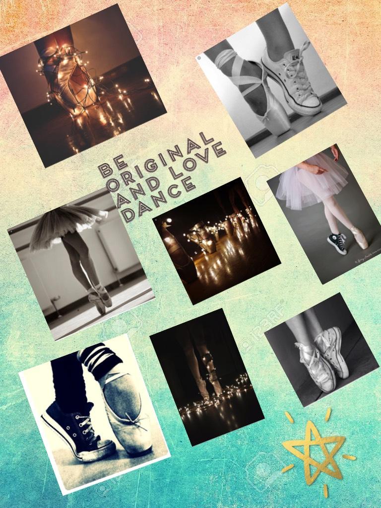 Be original and love dance
