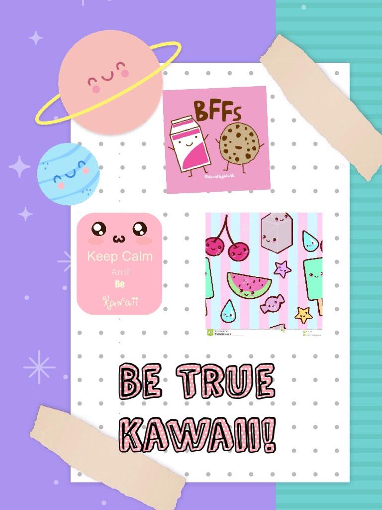 Be True Kawaii! My Oreginal