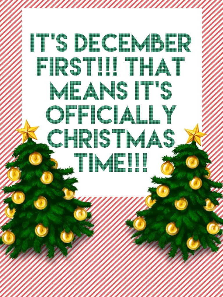 ☃️🌲🎁It's December first!!! That means it's officially Christmas time!!!🎁🌲☃️