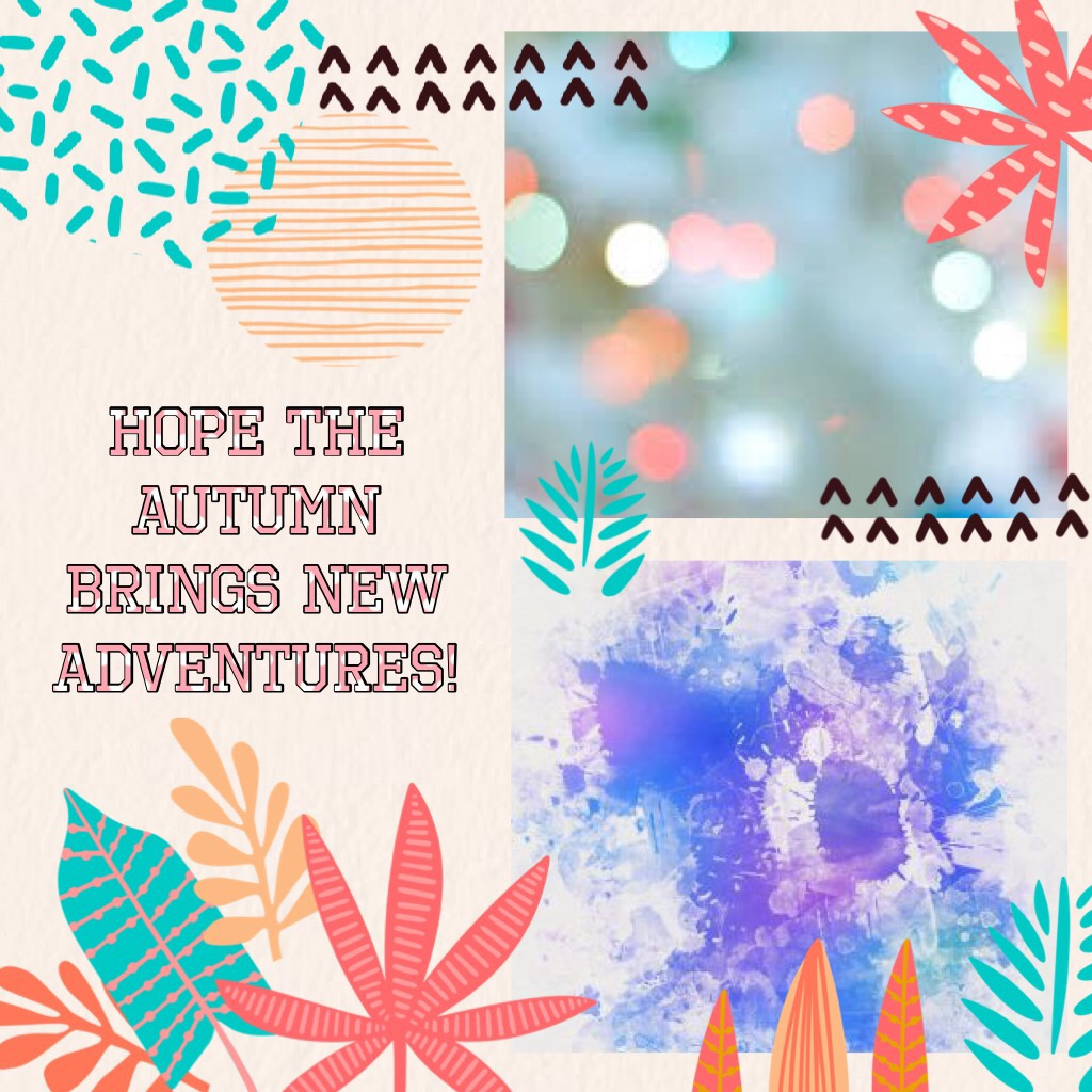 Hope the autumn brings new adventures!