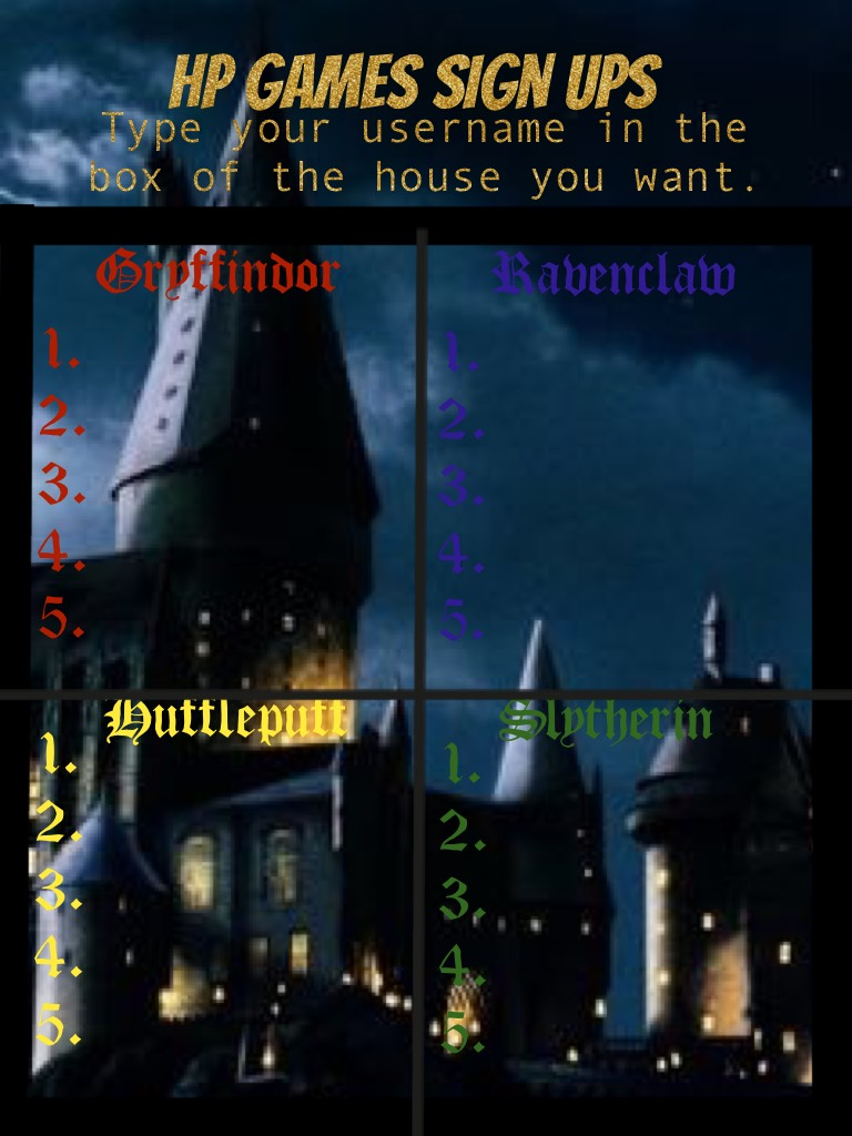 HP Games Sign Ups! Sign up if u solemnly swear you are up to no good!
