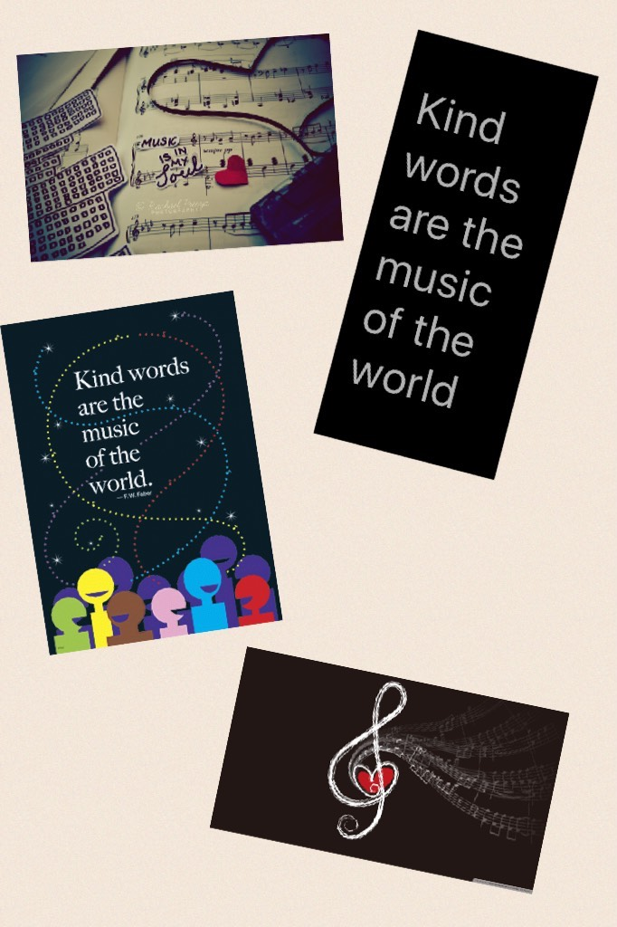 Kind words are the music of the world