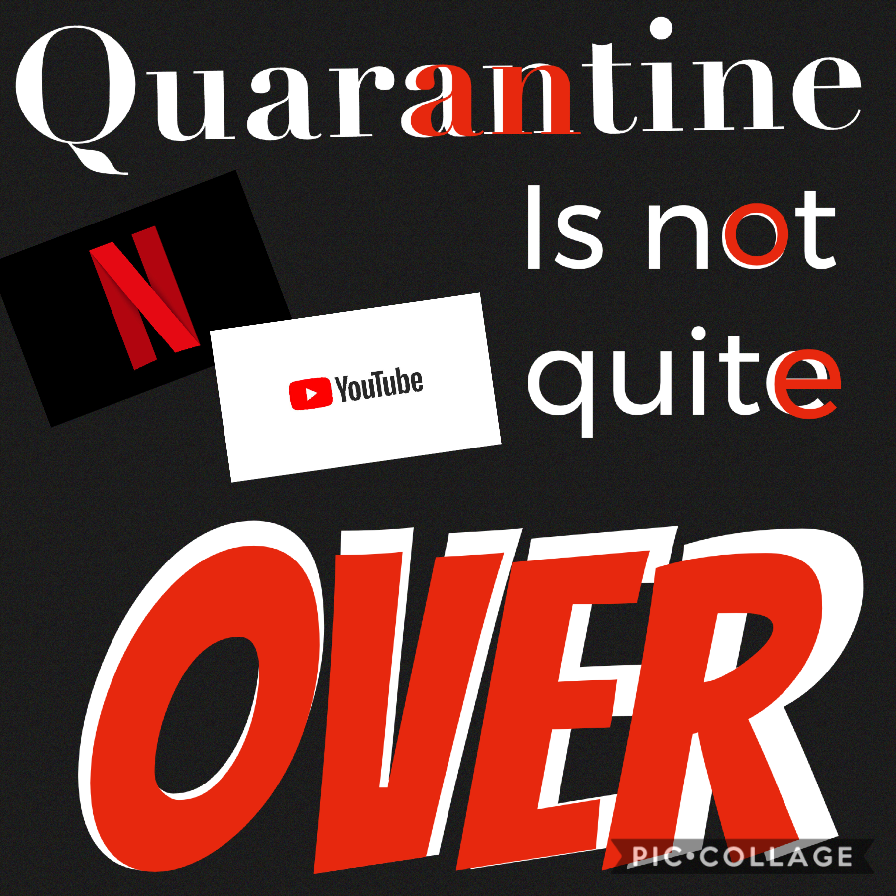 Quarantine is not quite over; Hang in there! I have been watching the Holderness family's songs on youtube- you should try watch them to! #StaySafe