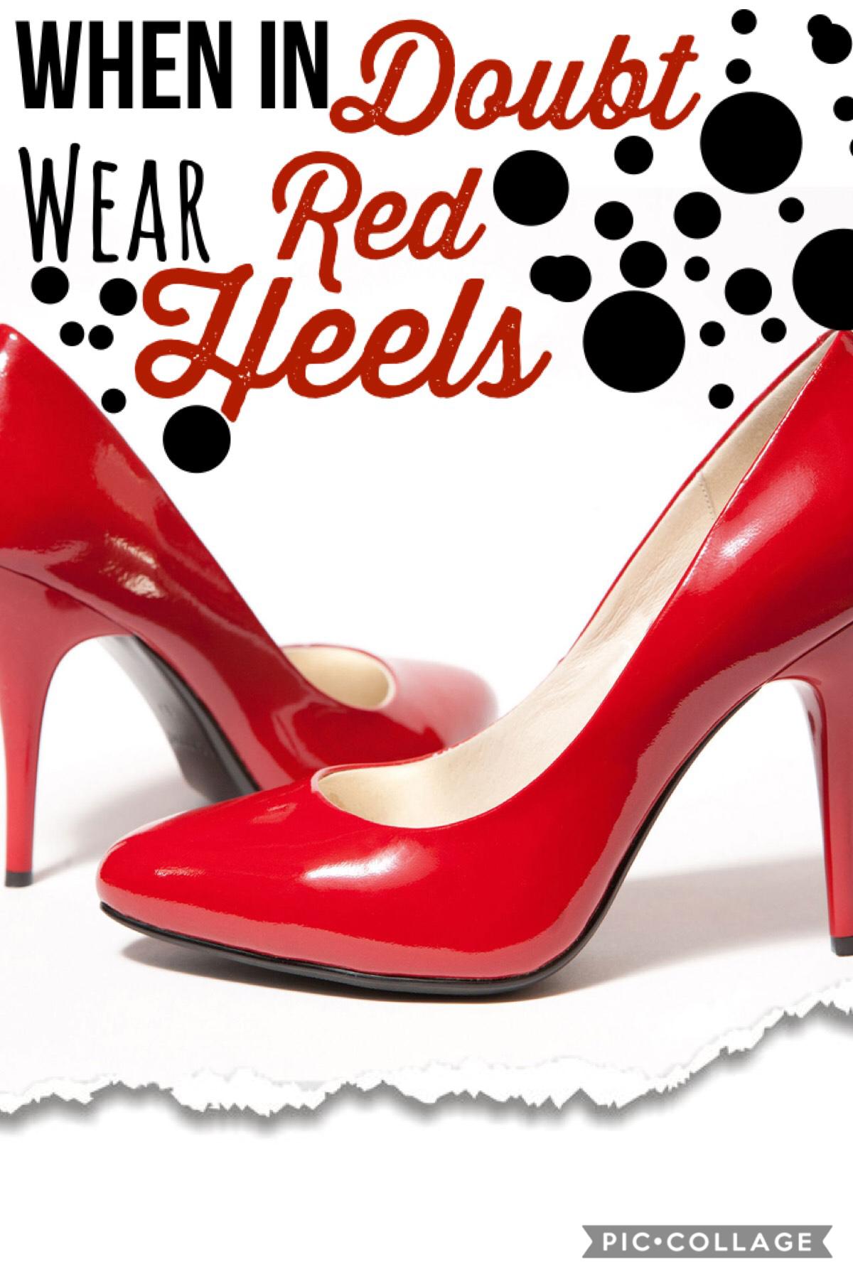 Tappy   Yasss! Red heeeeells!!