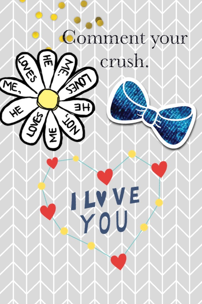 Comment your crush.