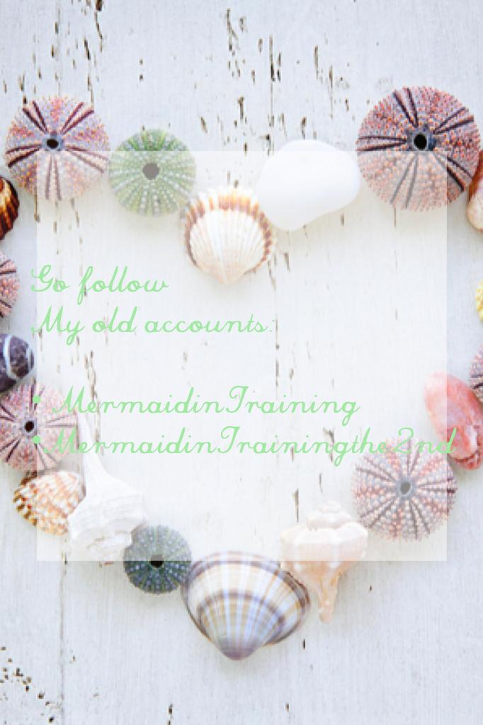 Go follow my old accounts!