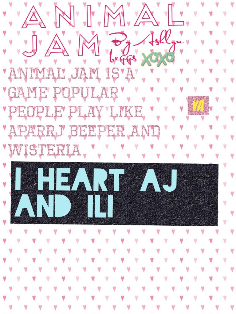 I heart AJ and ili