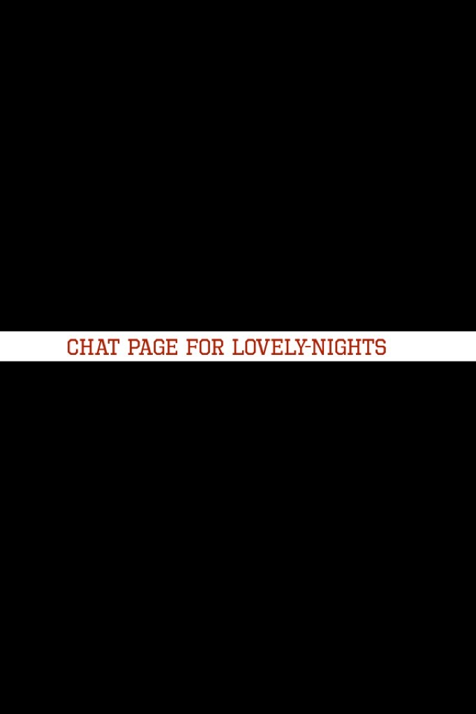 Chat page for Lovely-Nights