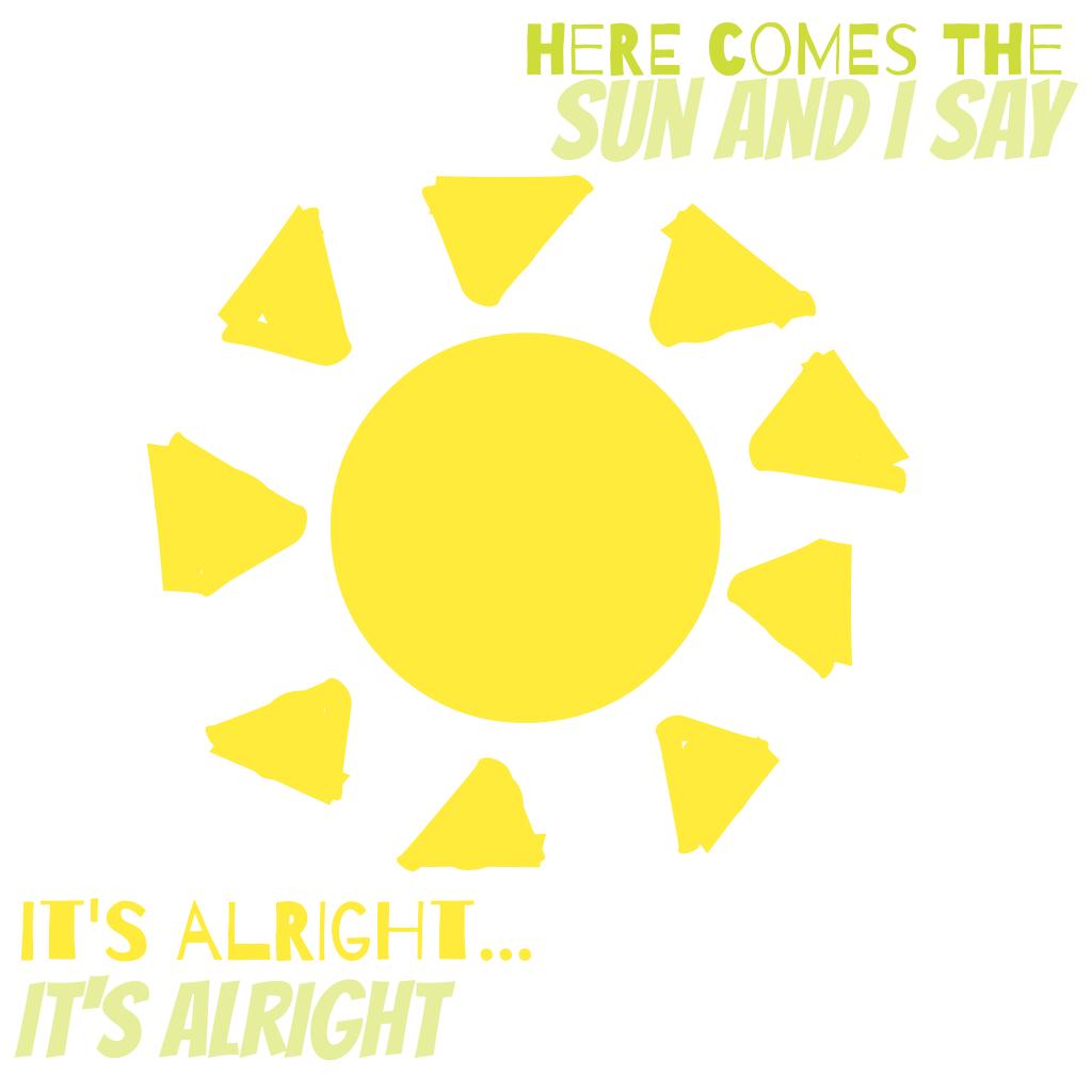 HERE COMES THE SUN TURURURU HERE COMES THE SUN