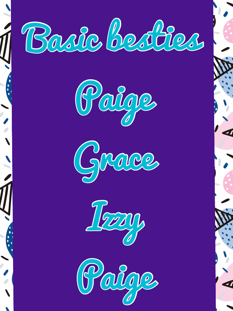 Basic besties Paige Grace Izzy Paige