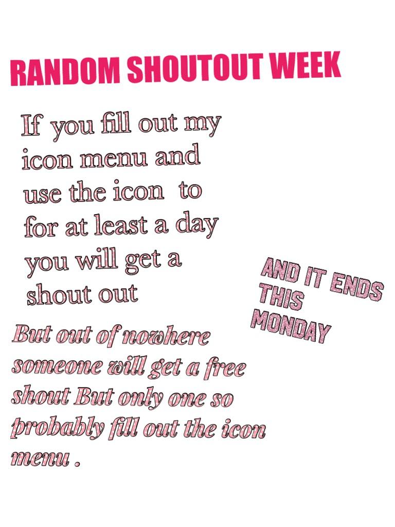 RANDOM SHOUTOUT WEEK