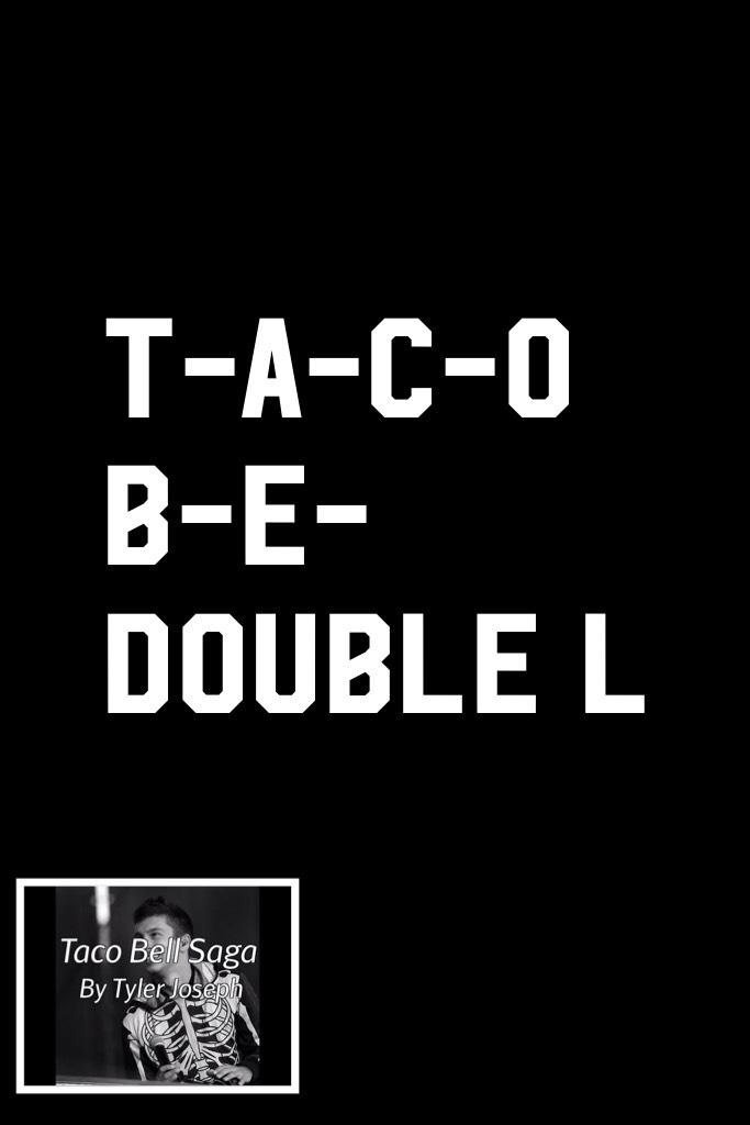 Man, I really like Taco Bell!