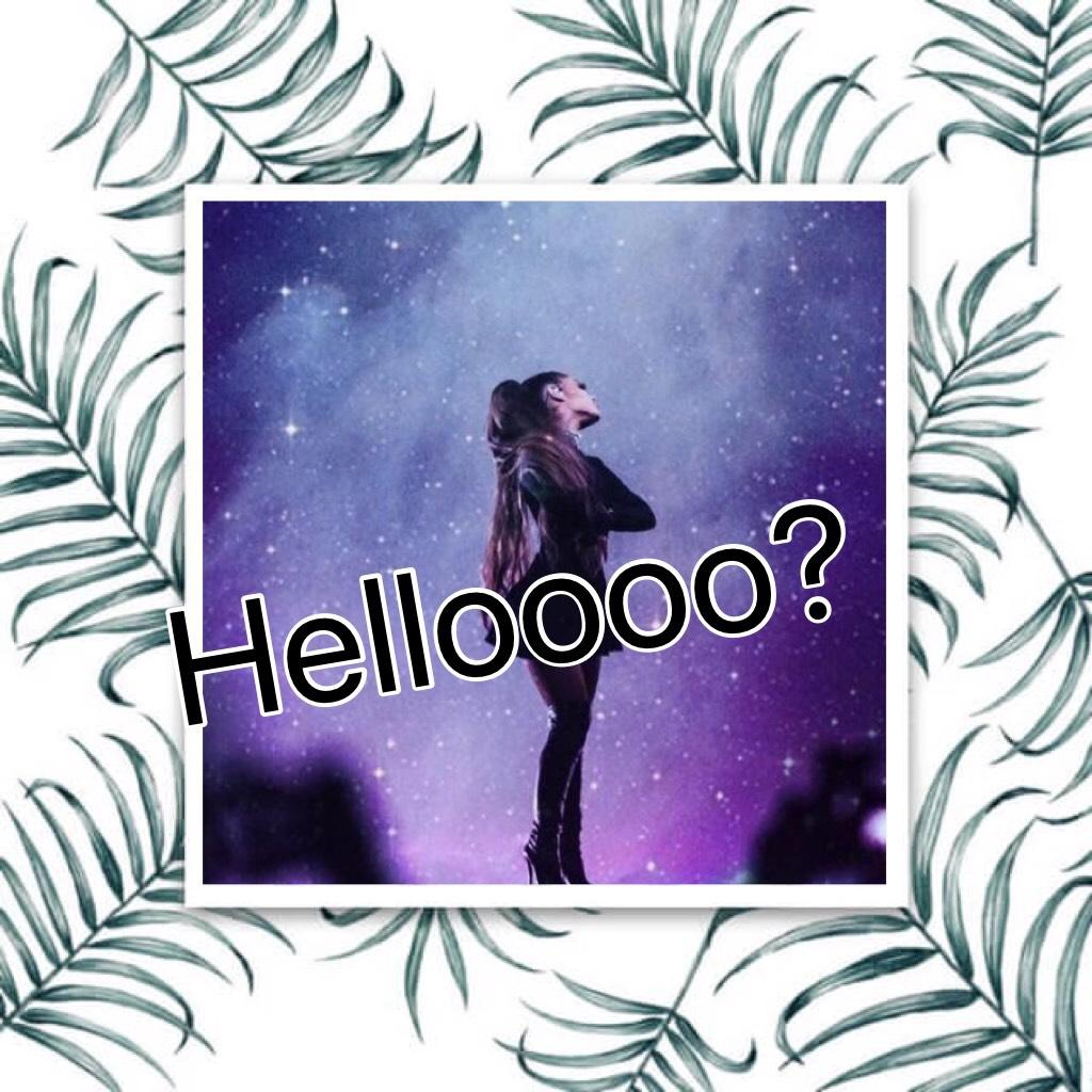 Helloooo??