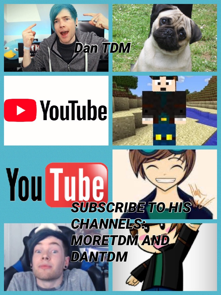 SUBSCRIBE TO HIS CHANNELS: MORETDM AND DANTDM