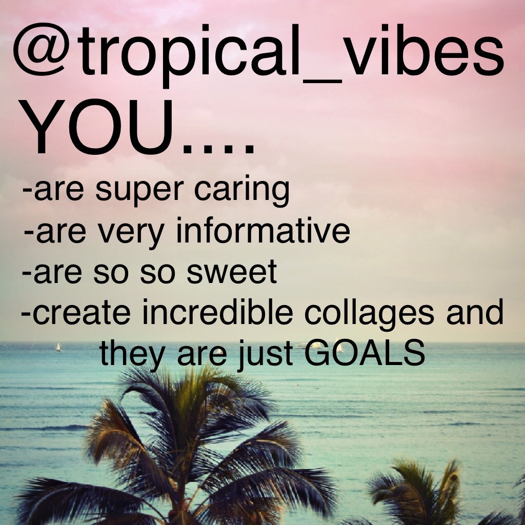 @tropical_vibes you are a lovely person inside and out! Never change, love!💓Thank you so much to @KawaiiCats27 for helping again to create one of these!