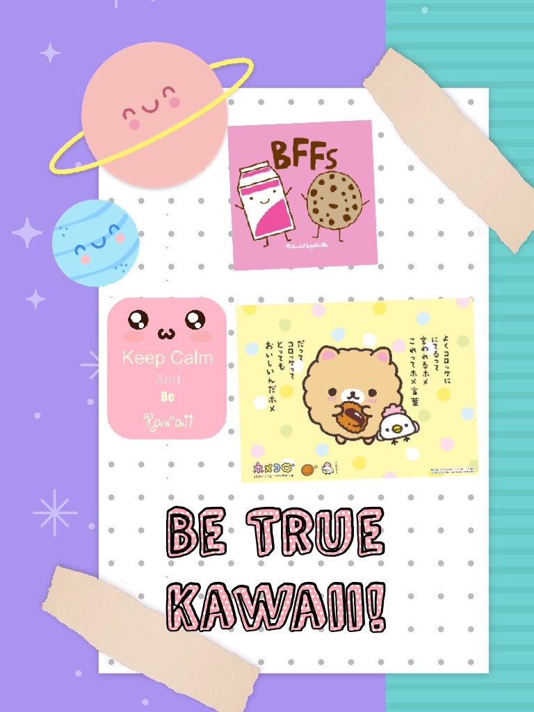 Be True Kawaii! My Oreginal