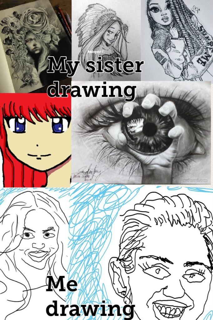 My sister drawing