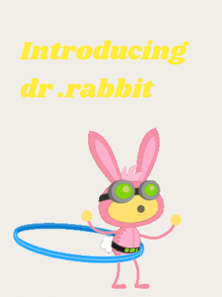 Introducing dr .rabbit