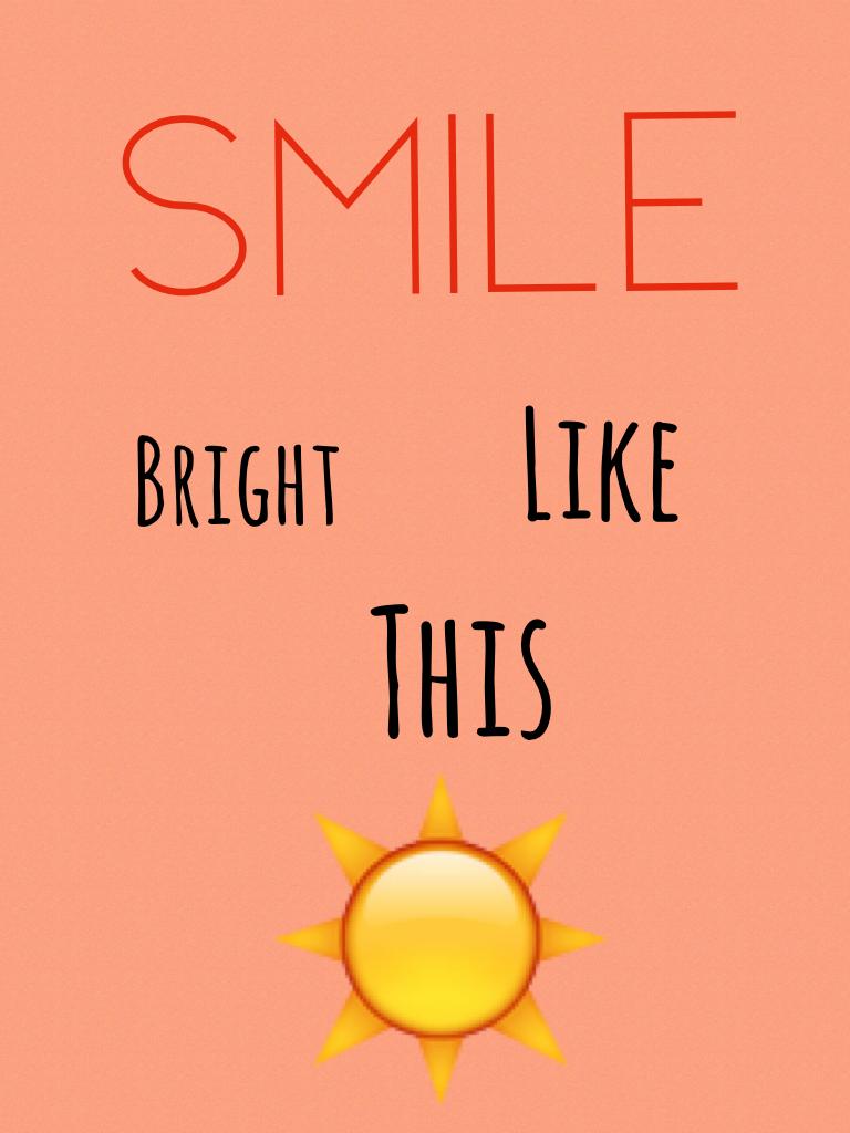 ☀️ smile bright like a sun ☀️