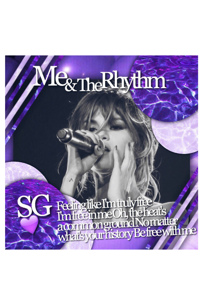 SG☁️💜🎶 inspired by: MoonlightDaya  🎶:Selena Gomez - Me and the rhythm:🎶