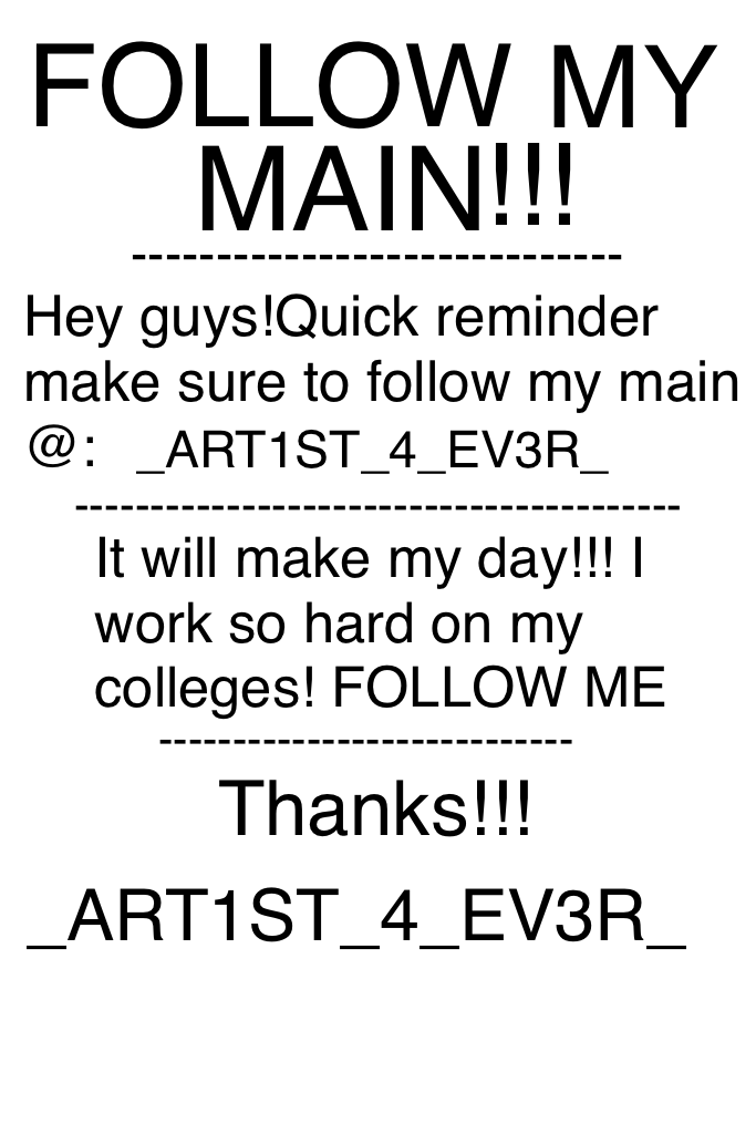 Quick reminder 2 follow my main!