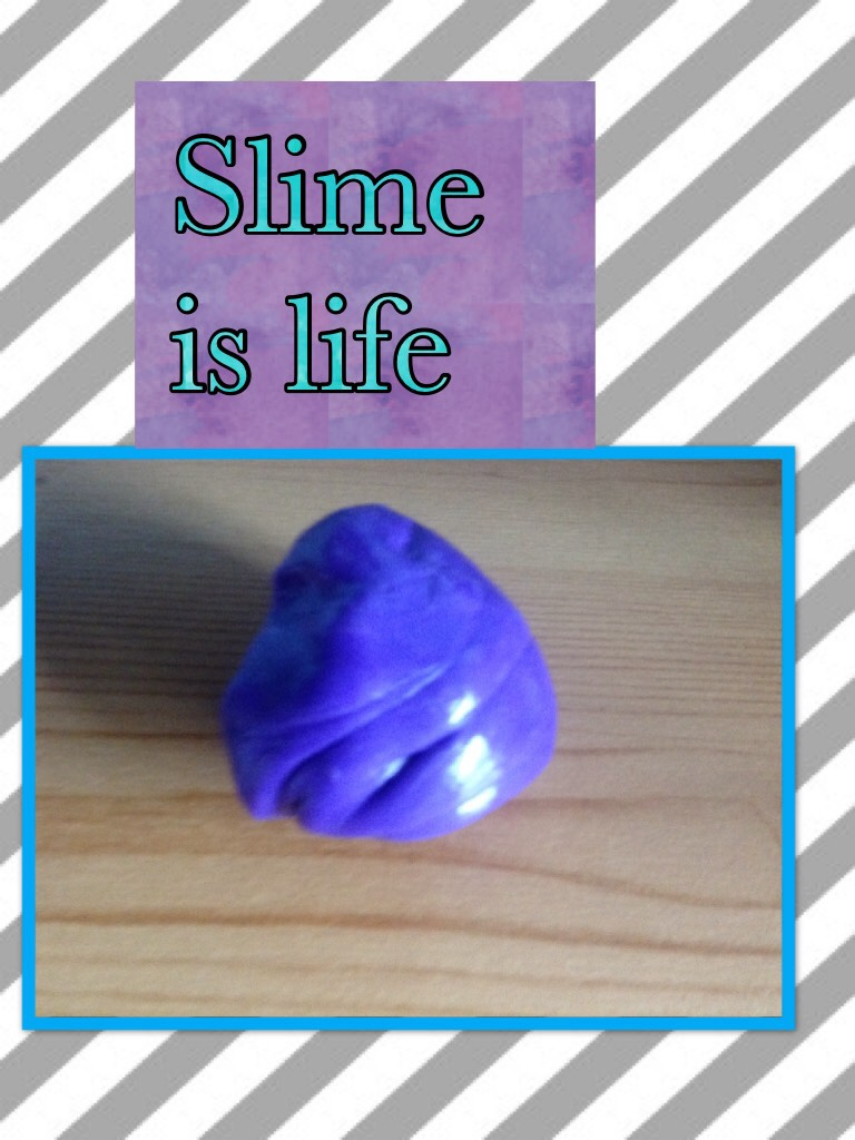 Slime is life i love it so much😀😃❤️