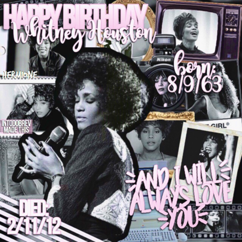 9/8/17 - rest in peace Whitney 💓 no one will ever have a voice as beautiful as yours