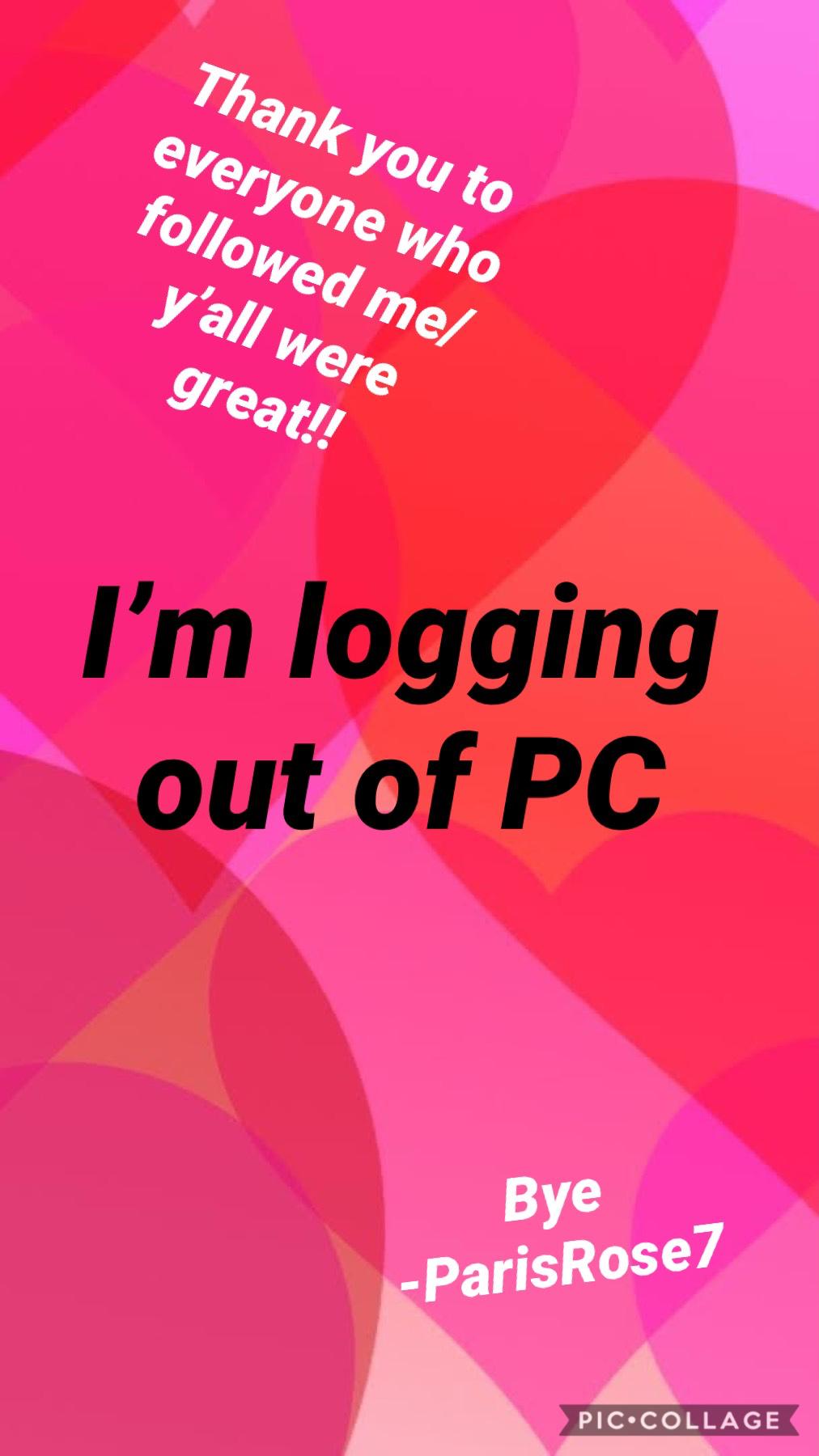 I'm logging out