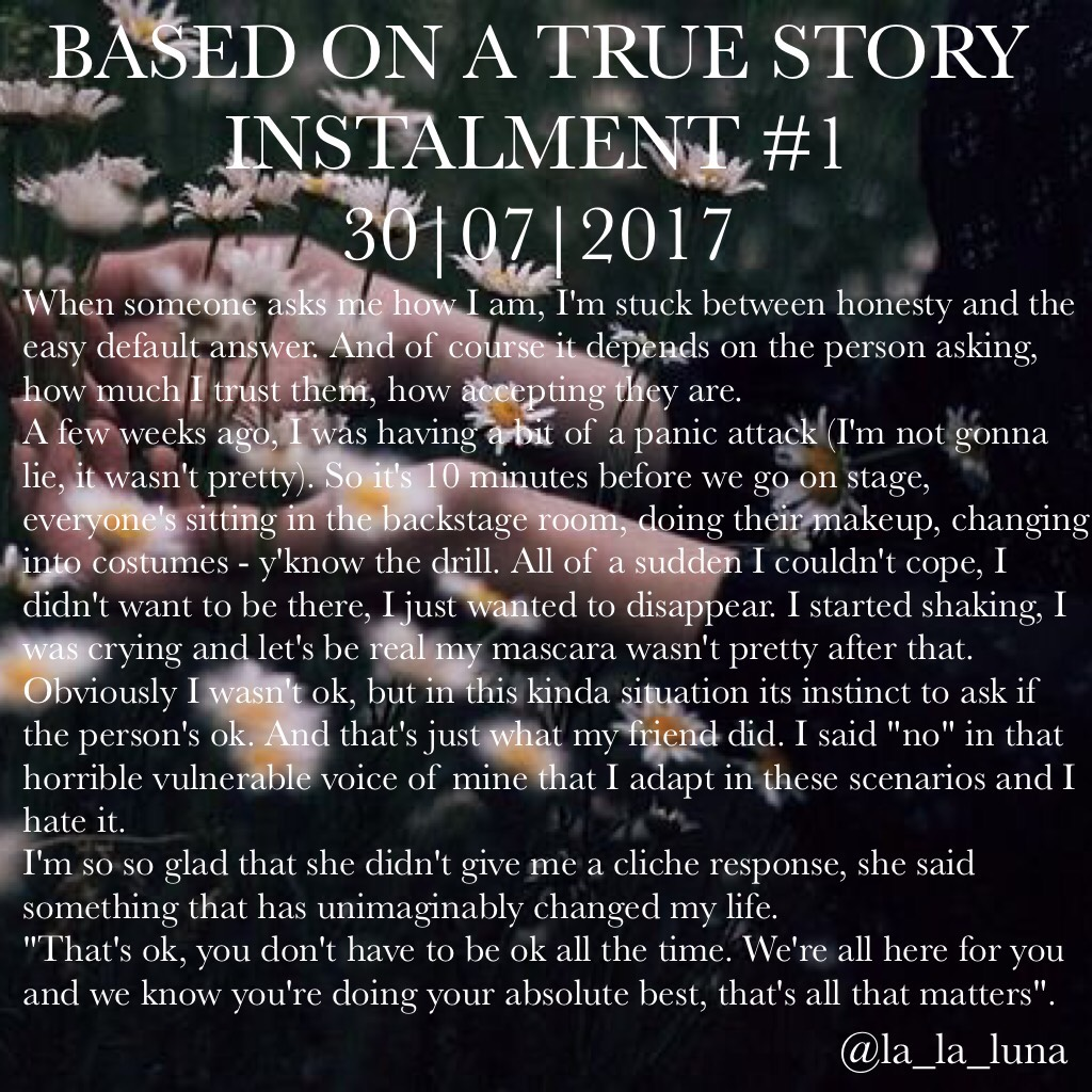BASED ON A TRUE STORY INSTALMENT #1 30|07|2017