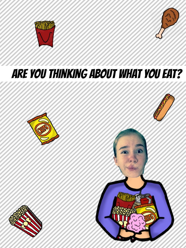 Are you thinking about what you eat?