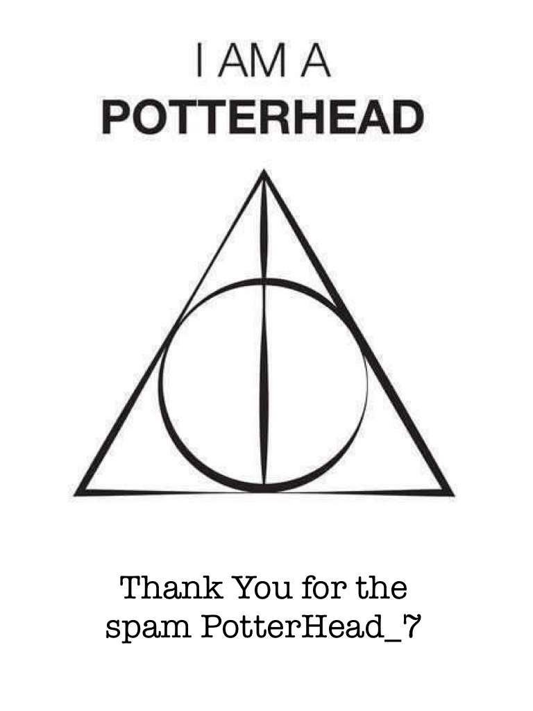 Thank You for the spam PotterHead_7!!