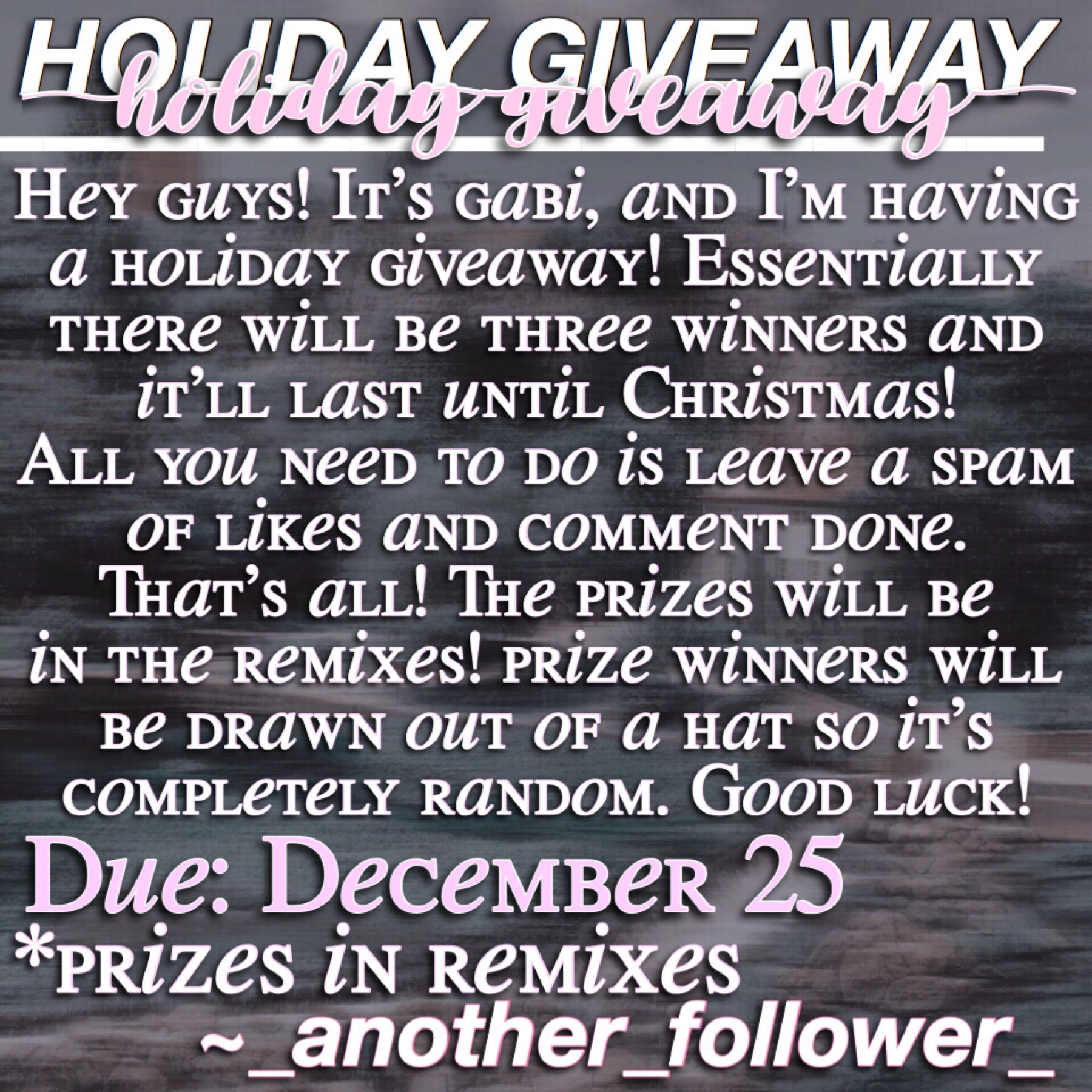 Happy thanksgiving everyone! I hope you had a great day if you do or don't celebrate it. I also hope you enter this and you find the prizes good! This is a holiday giveaway but it's also kind of in honor of my return to pc and me reaching 24k!