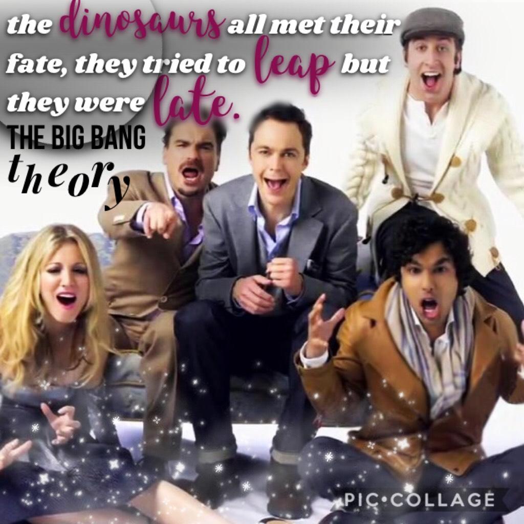 yeet I'm loving the Big Bang theory atm