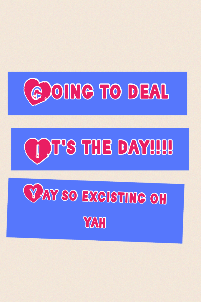 Going to deal