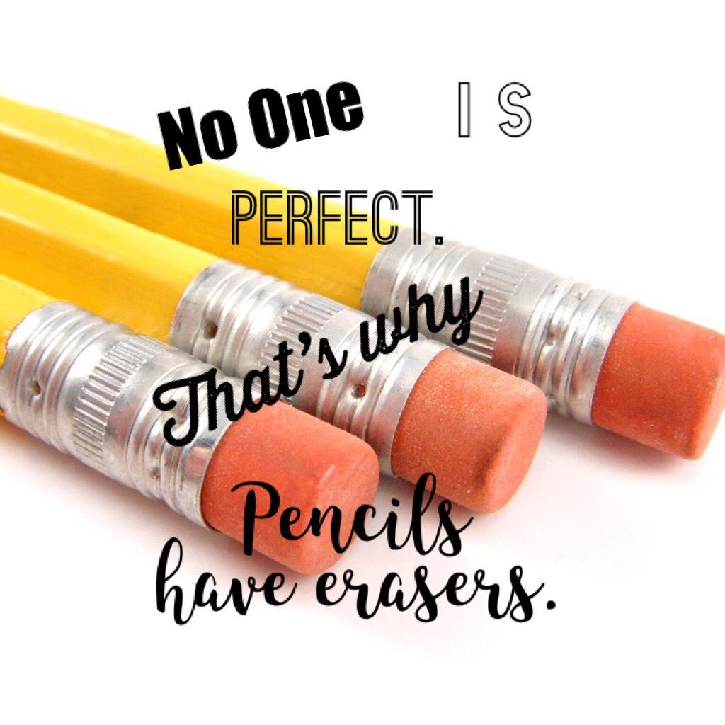 Pencils have erasers.