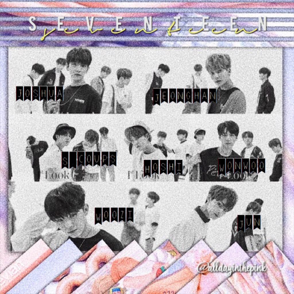 Seventeen edit!💘more to come!🍃