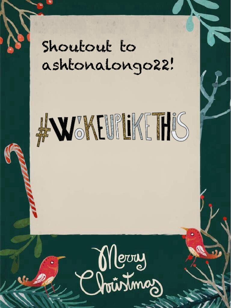 Shoutout to ashtonalongo22!