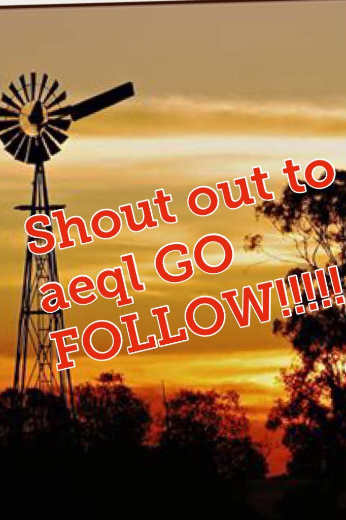 Shout out to aeql GO FOLLOW!!!!!