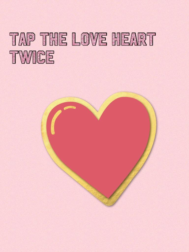 Tap the love heart twice