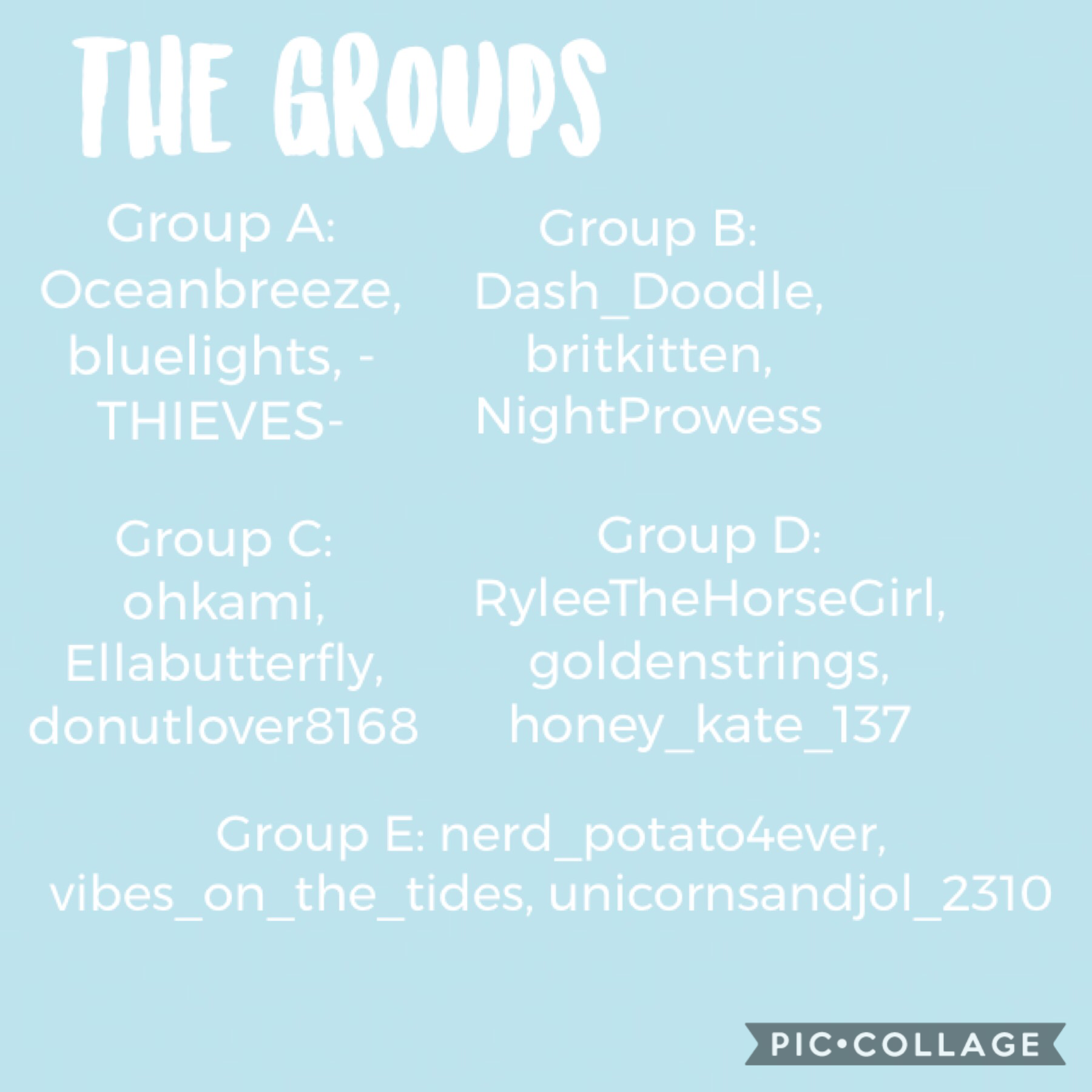 Sorry if you are unsatisfied with your group! If you have an issue with one of your members please tell me! Round 1 might be out today or tomorrow!