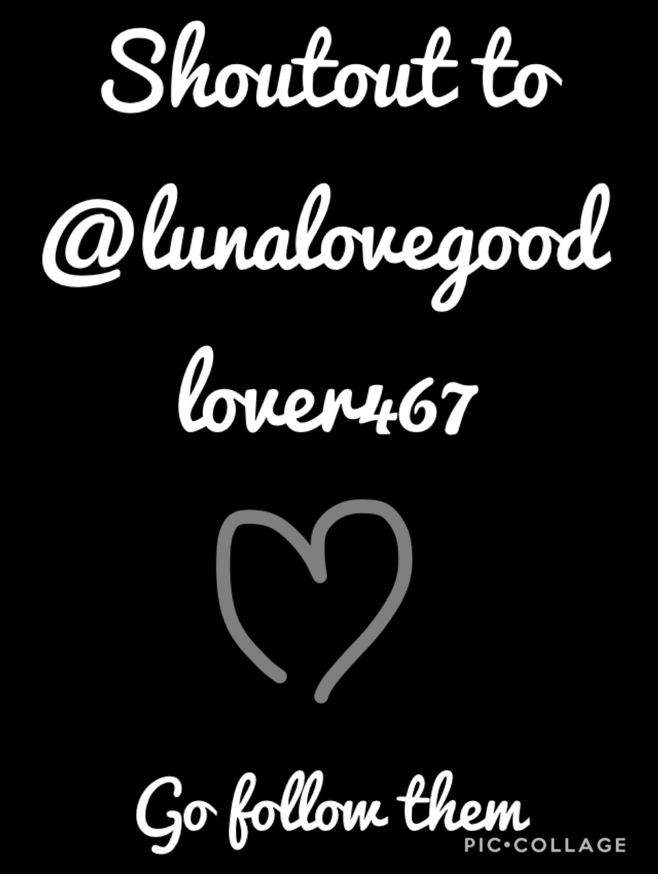 Follow them @lunalovegoodlover467