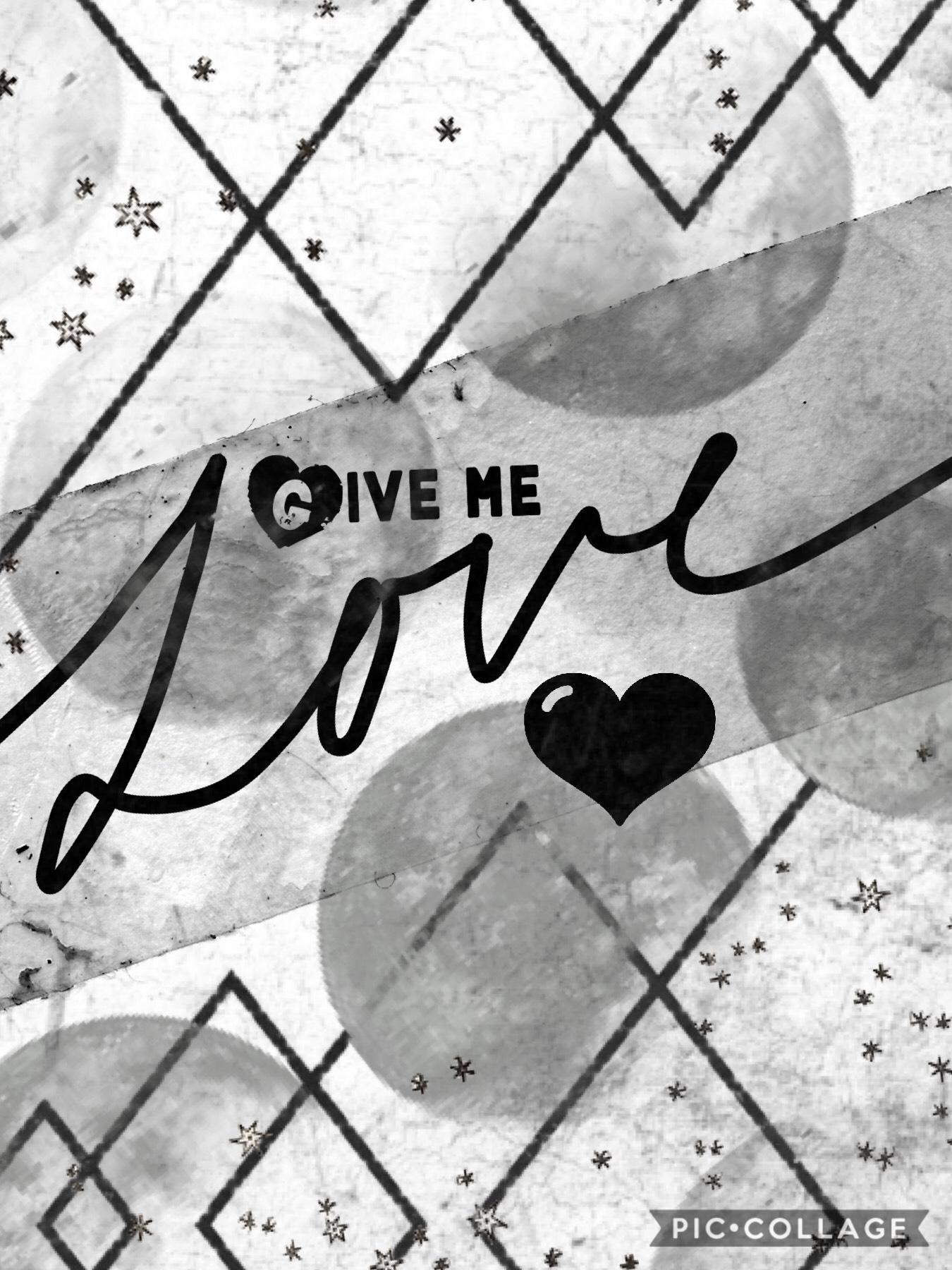 Give me love - Ed Sheeran 🖤