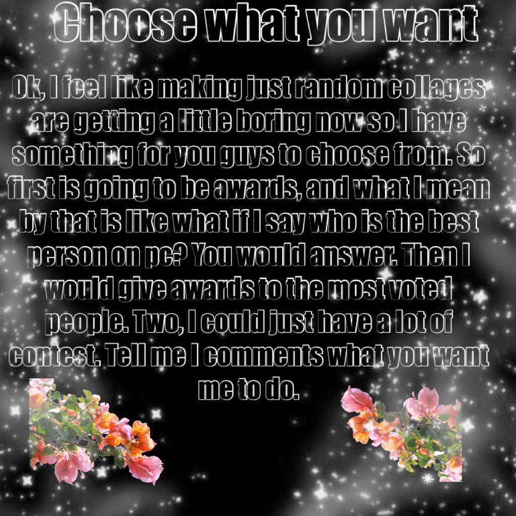 Choose what you want
